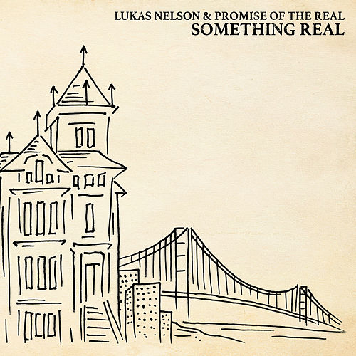 Something Real by Lukas Nelson