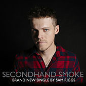Second Hand Smoke (Acoustic) by Sam Riggs