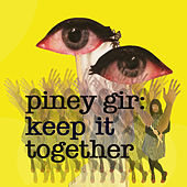 Keep It Together by Piney Gir
