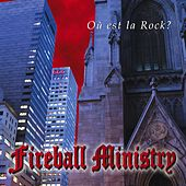 Ou Est La Rock? by Fireball Ministry