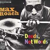 Deeds, Not Words by Max Roach