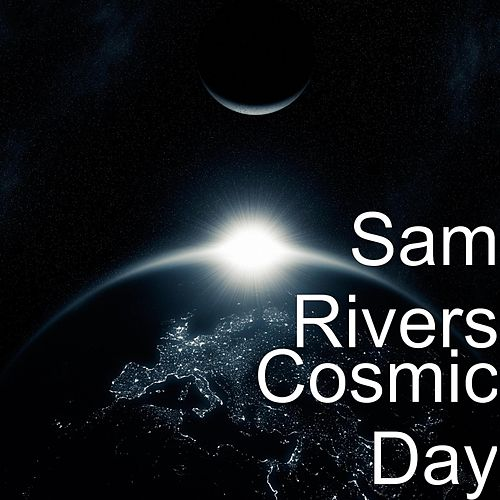 Cosmic Day by Sam Rivers