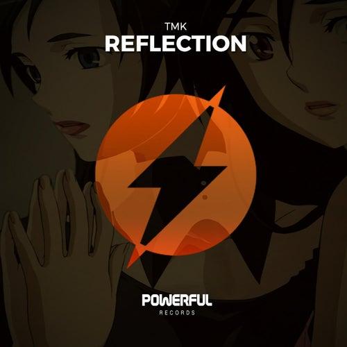 Reflection by TMK