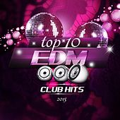 Top 10 EDM Club Hits 2015, Vol. 1 (Deluxe Version) by Various Artists