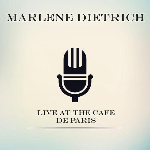 Live At The Cafe De Paris von Marlene Dietrich