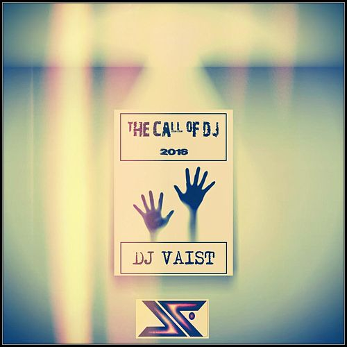 The Call of DJ 2016 von DJ Vaist