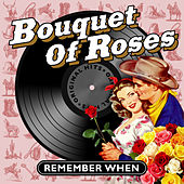 Bouquet of Roses - Remember When von Various Artists