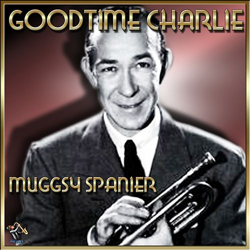 Good Time Charlie by Muggsy Spanier