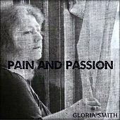 Pain and Paassion by Gloria Smith
