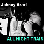 All Night Train by Johnny Azari