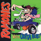 We're Outta Here! by The Ramones