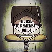 House to Remember, Vol. 4 by Various Artists