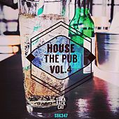 House the Pub, Vol. 4 by Various Artists