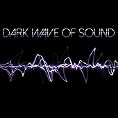 Dark Wave of Sound by Various Artists