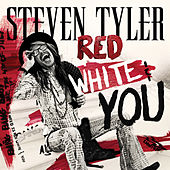 Red, White & You by Steven Tyler