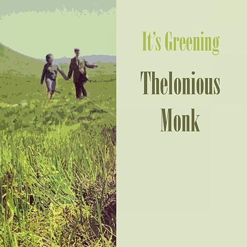 It's Greening von Thelonious Monk