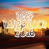 Deep Dancefloor 2016 by Various Artists