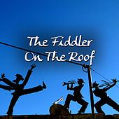 Fiddler on the Roof by Various Artists