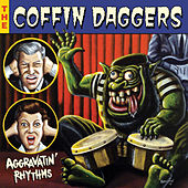 Aggravatin' Rhythms by The Coffin Daggers