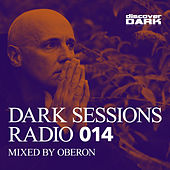Dark Sessions Radio 014 (Mixed by Oberon) by Various Artists