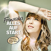 Alles auf Start by Franziska