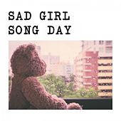 Sad Girl Song Day by Various Artists