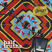 Half Truths by Proper