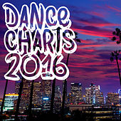 Dance Charts 2016 by Various Artists