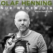 Nur wegen Dir (NATze Remix 2016) by Olaf Henning
