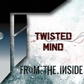 Twisted Mind by From The Inside