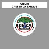 Casser La Baraque by Cri-Cri