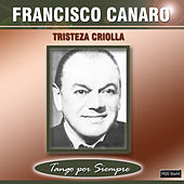Tristeza Criolla by Francisco Canaro