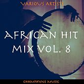 African Hit Mix, Vol. 8 by Various Artists