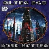 Dark Matter von Alter Ego