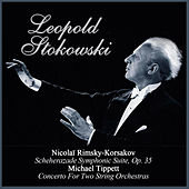 Nicolaï Rimsky-Korsakov:  Scheherazade Symphonic Suite, Op. 35 - Michael Tippett: Concerto For Two String Orchestras by Various Artists