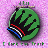 I Want the Truth (Radio Mix) by J Rice