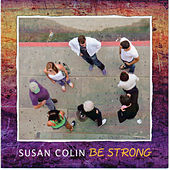 Be Strong by Susan Colin
