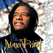 Easy To Love by Maxi Priest