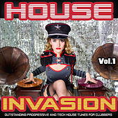 House Invasion, Vol. 1 - Outstanding Progressive and Tech House Tunes for Clubbers by Various Artists
