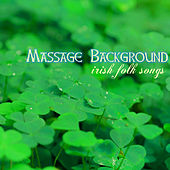 Massage Background - Traditional Irish Folk Songs by Celtic Harp Soundscapes