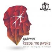 Keeps Me Awake by Quivver