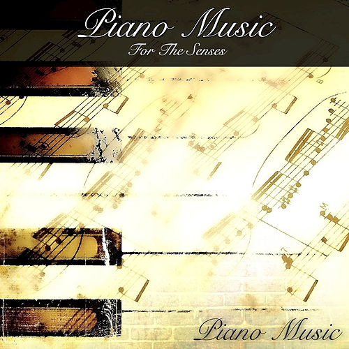 Piano Music for the Senses by Pianomusic