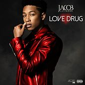 Love Drug by Jacob Latimore