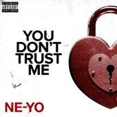 You Don't Trust Me by Ne-Yo