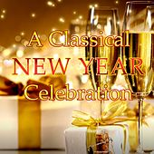 A Classical New Year Celebration by Various Artists