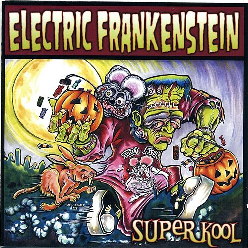 Super Kool by Electric Frankenstein