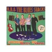 Straight Blues Big Swing - The Blues Edition by B.B. & The Blues Shacks