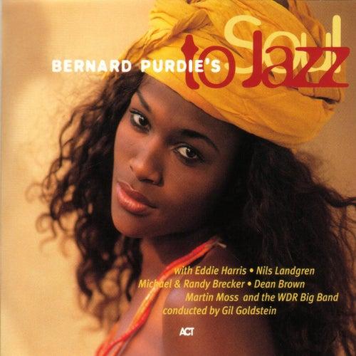 Bernard Purdie's Soul to Jazz by Bernard