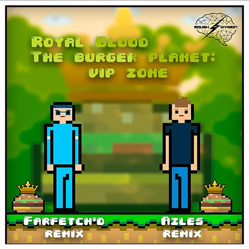 The Burger Planet: VIP Zone - Single by Royal Blood