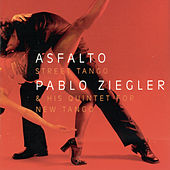 Asfalto: Street Tango by Pablo Ziegler